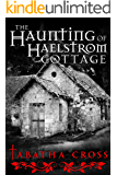 The Haunting of Haelstrom Cottage