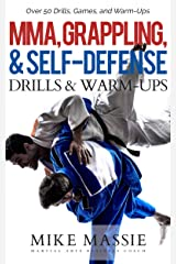 MMA, Grappling, and Self-Defense Drills and Warm-Ups: Over 50 Drills, Games, and Warm-Ups That'll Keep Your Students Training Through Black Belt (Martial Arts Business Success Steps Book 9) Kindle Edition