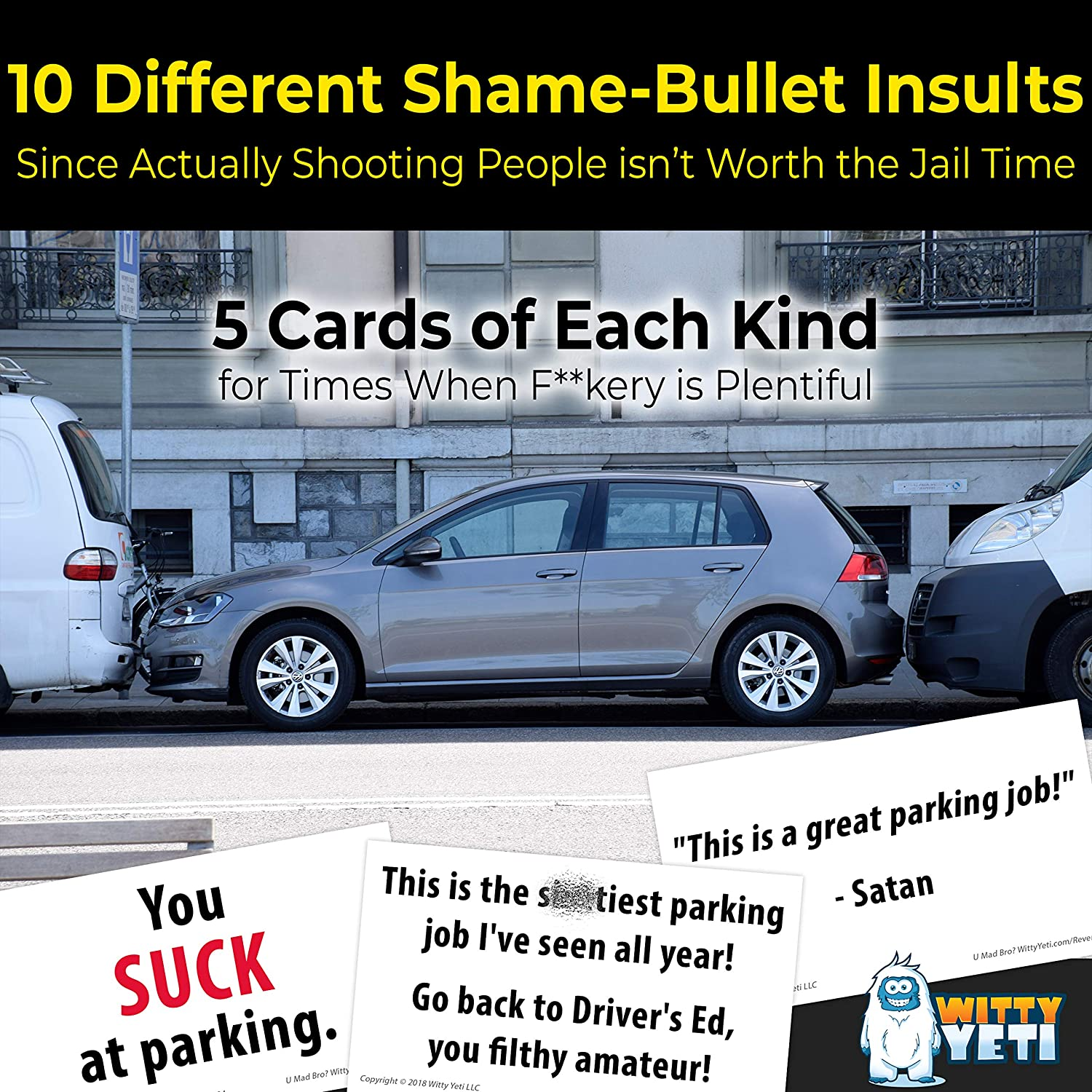 Amazon.com: Witty Yeti Hilarious Bad Parking Cards Street Justice Edition  50 Pk 5X 10 Designs Perfect for Shaming Drivers. Funny Road Rage Revenge,  ...