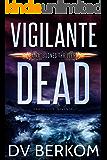 Vigilante Dead: Kate Jones Thriller #5