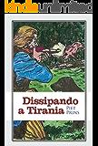 Dissipando a Tirania (Lutando pela liberdade Livro 2)