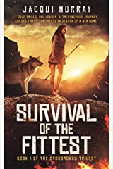 Survival of the Fittest (the Crossroads Trilogy Book 1) Kindle Edition