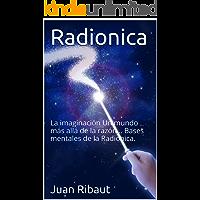 Radionica: La imaginación Un mundo más allá de la razón… Bases mentales de la Radiónica.