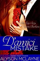 The D'amici Mistake (Santa Barbara Billionaire Bachelors Book 2) Kindle Edition