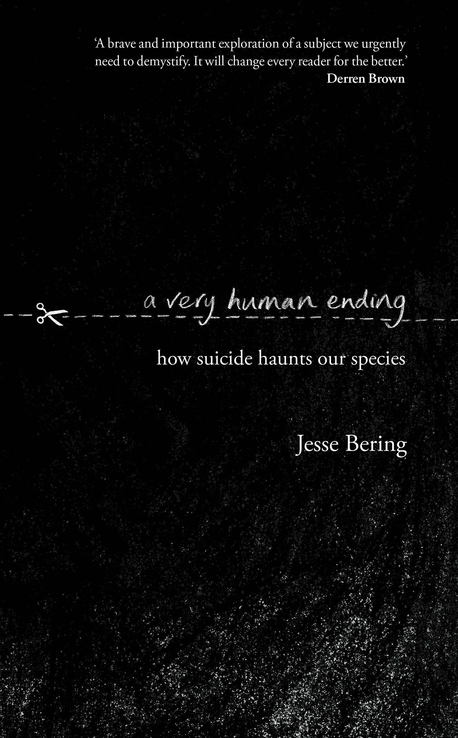 A Very Human Ending: How suicide haunts our species: Amazon
