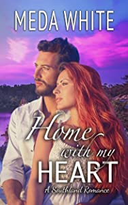 Home With My Heart: A Southland Romance ~ The Prequel (Southland Romances Book 5)