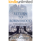 Return to Robinswood: An Irish family saga. (The Robinswood Story Book 2)
