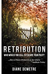 Retribution: Who would you kill to escape your past?