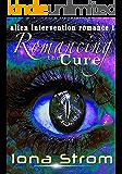 Romancing the Cure (Alien Intervention Romance Book 1)