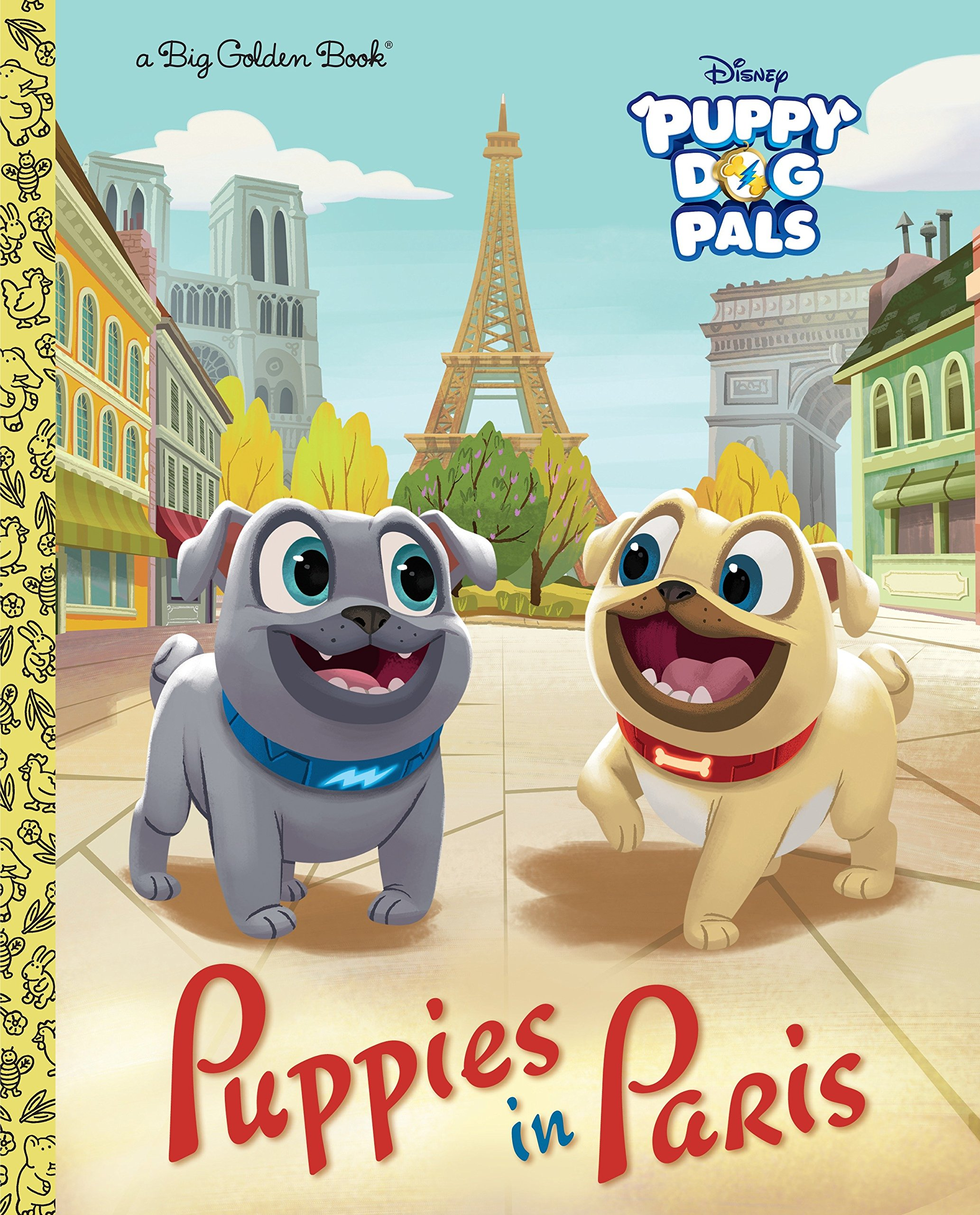 Puppies in Paris (Disney Junior: Puppy Dog Pals) (Big Golden Book)  Hardcover – January 23, 2018