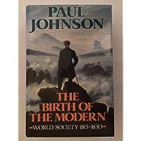 The Birth of the Modern: World Society, 1815-1830