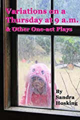Variations on a Thursday at 9 a.m. and Other One-act Plays Kindle Edition