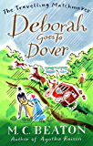Deborah Goes to Dover (The Travelling Matchmaker Series Book 5)