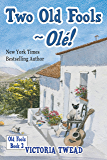 Two Old Fools - Olé!  (Old Fools series Volume 2) (English Edition)