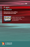 El agua en México. Consecuencias de las políticas de intervención en el sector (Lecturas de El Trimestre Economico)