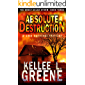 Absolute Destruction - A CME Survival Thriller (The Great Solar Storm Book 3)