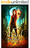 Wicked Destiny: A Celtic Urban Fantasy (Wicked Witch Book 1)