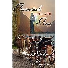 Amaneciendo junto a tu amor (Spanish Edition) Mar 31, 2018