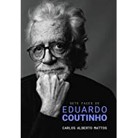 Sete faces de Eduardo Coutinho