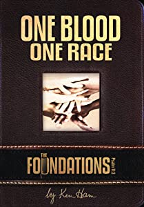 The Foundations: One Blood, One Race