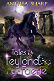 Tales of Feyland and Faerie: Eight Magical Stories (Sharp Tales Book 1)