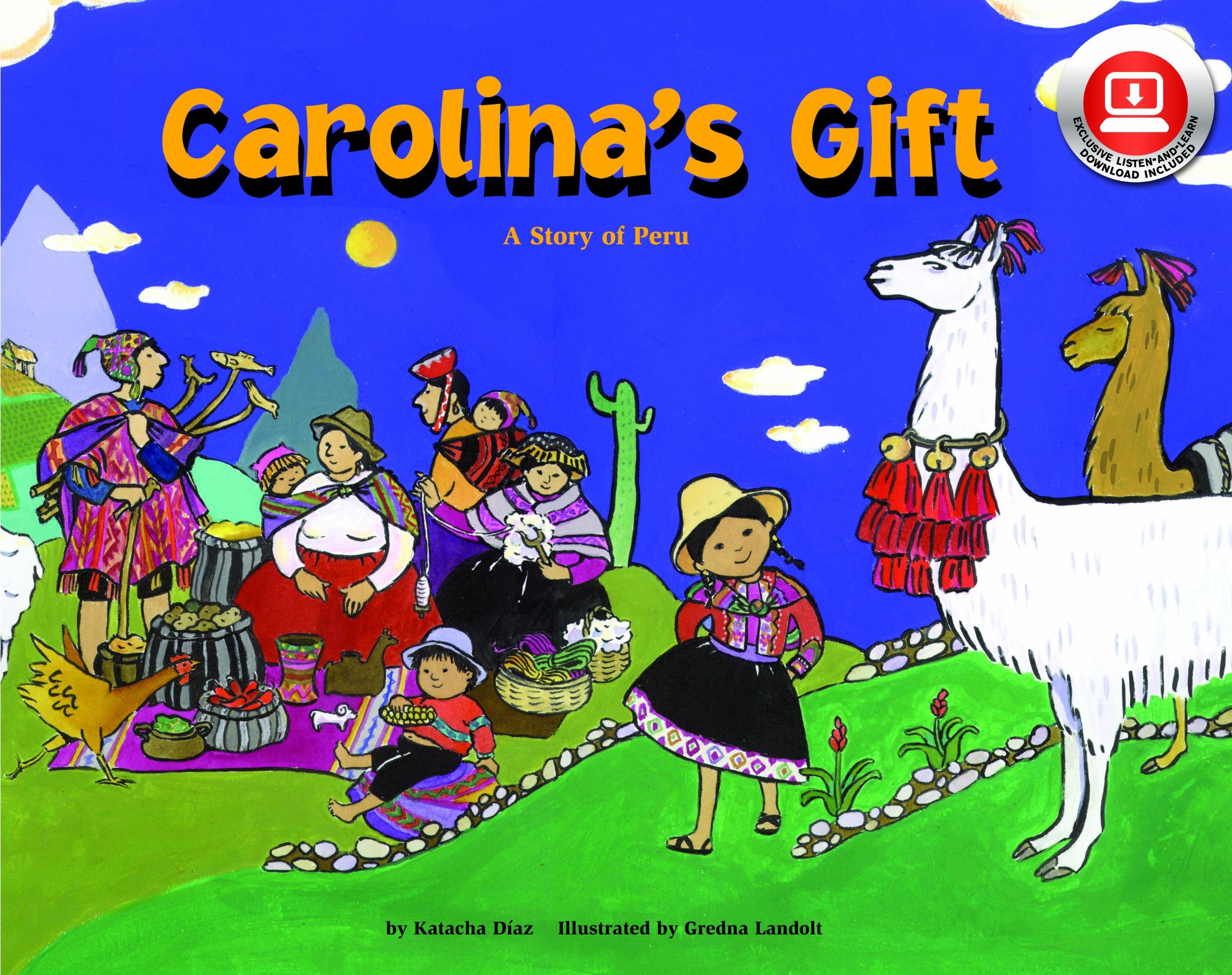Download Carolina's Gift: A Story of Peru - a Make Friends Around the World Storybook ebook
