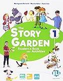 The story garden. Per la Scuole elementare. Con e-book. Con espansione online: 1