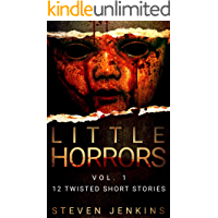 Little Horrors (12 Twisted Short Stories): Vol.1 book cover