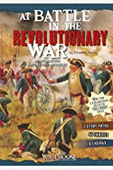 At Battle in the Revolutionary War (You Choose: Battlefields) Kindle Edition