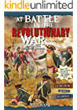 At Battle in the Revolutionary War (You Choose: Battlefields)