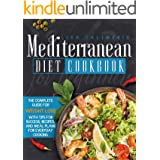 Mediterranean Diet Cookbook for Beginners: The Complete Guide for Weight Loss with Tips for Success , Recipes, and Meal Plans