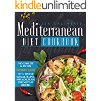 Mediterranean Diet Cookbook for Beginners: The Complete Guide for Weight Loss with Tips for Success , Recipes, and Meal…