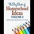 The Big Book of Homeschool Ideas: volume 2