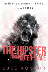 The Hipster From Outer Space (The Hipster Series Book 1) Kindle Edition