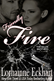 Friendly Fire (The Wilde Brothers series Book 2)