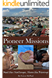 Pioneer Missions: Meet the Challenges, Share the Blessings