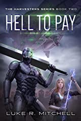 Hell to Pay: A Paranormal Sci-fi Adventure (The Harvesters Series Book 2) Kindle Edition