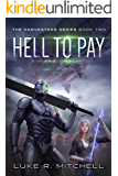 Hell to Pay: Book Two of the Harvesters Series (English Edition)