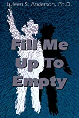 Fill Me Up to Empty Kindle Edition