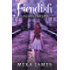 Fiendish: A Twisted Fairytale