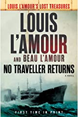 No Traveller Returns (Lost Treasures): A Novel (Louis L'Amour's Lost Treasures) Hardcover