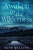 Awaken to the Wilderness (The Edge of the Known Book 5)