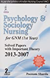 Psychology & Sociology Nursing For Gnm (1St Year) Solved Papers With Important Theory 2013-2007(2/E)