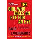The Girl Who Takes an Eye for an Eye: A Lisbeth Salander novel, continuing Stieg Larsson's Millennium Series (Millennium Seri