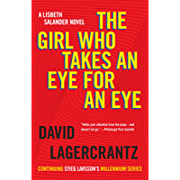 The Girl Who Takes an Eye for an Eye: A Lisbeth Salander novel, continuing Stieg Larsson's Millennium Series (Millennium Series Book 5)
