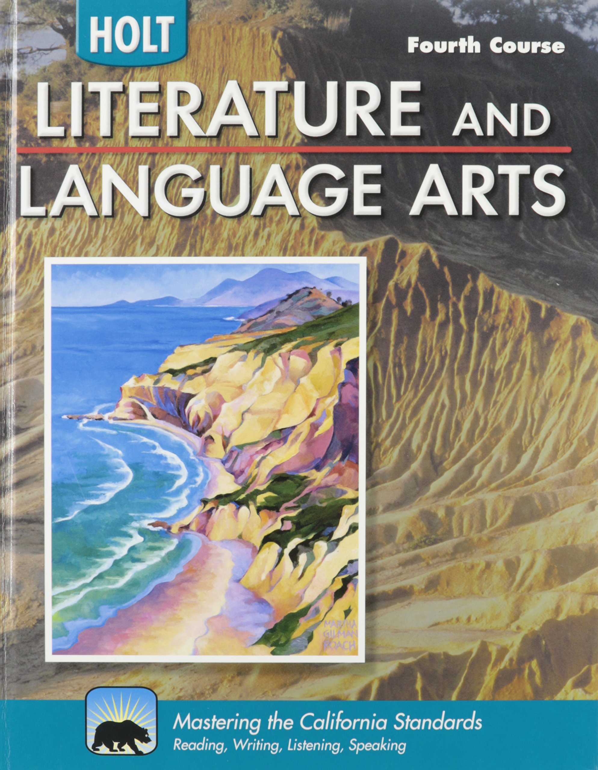 Holt Literature and Language Arts California: Student Edition Grade 10 2009 by HOLT, RINEHART AND WINSTON