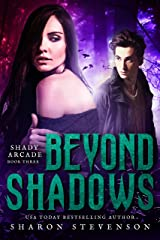 Beyond Shadows (Shady Arcade Book 3) Kindle Edition