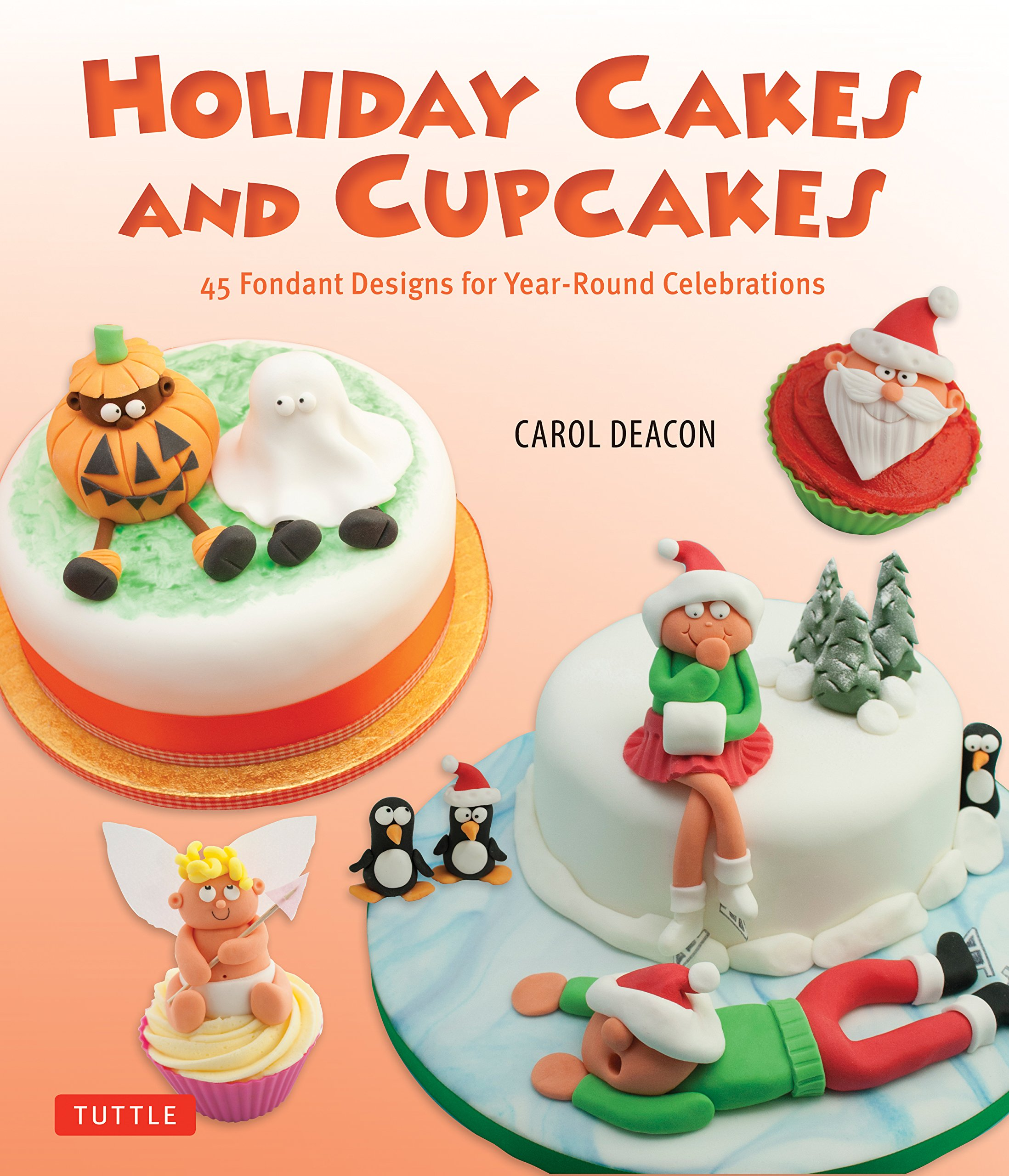 Holiday Cakes And Cupcakes 45 Fondant Designs For Year Round
