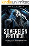 Sovereign Protocol: A Soldier's Rise (War for Humanity Book 1)