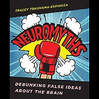 Neuromyths: Debunking False Ideas About The Brain